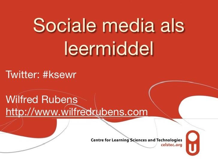 Sociale media als        leermiddelTwitter: #ksewrWilfred Rubenshttp://www.wilfredrubens.com