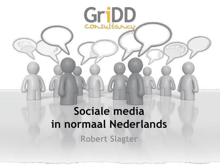 Sociale media in normaal Nederlands      Robert Slagter