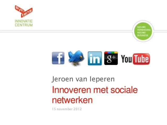 Jeroen van IeperenInnoveren met socialenetwerken15 november 2012