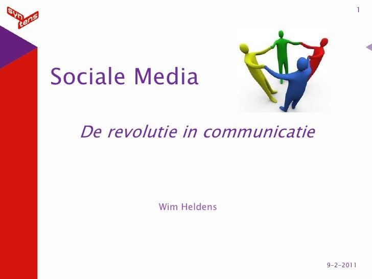 1Sociale Media  De revolutie in communicatie           Wim Heldens                                 9-2-2011