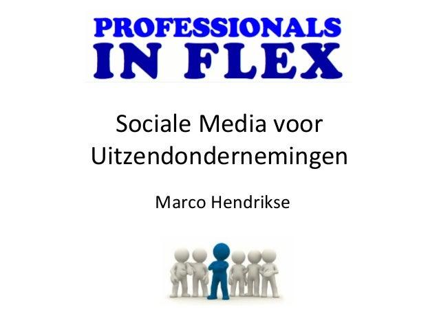 Sociale Media voor Uitzendondernemingen Marco Hendrikse
