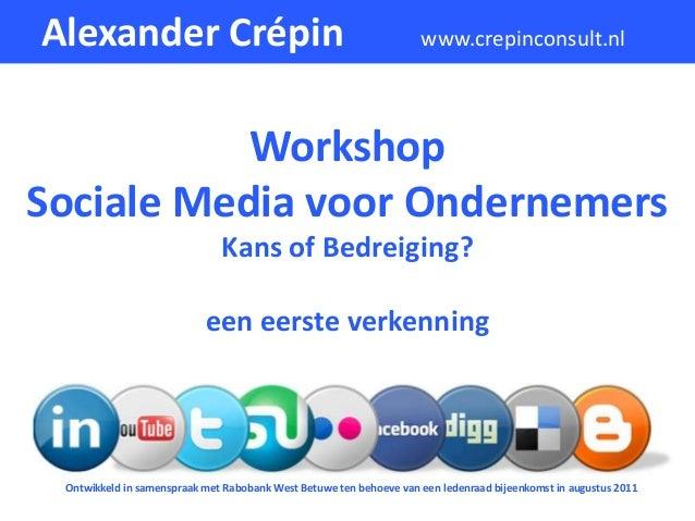 Alexander Crépin                                                    www.crepinconsult.nl           WorkshopSociale Media v...