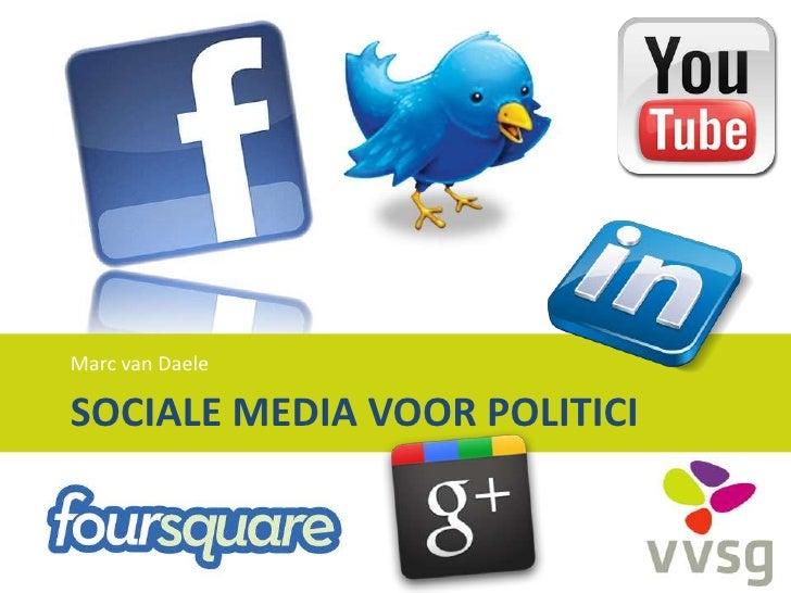Marc van DaeleSOCIALE MEDIA VOOR POLITICI
