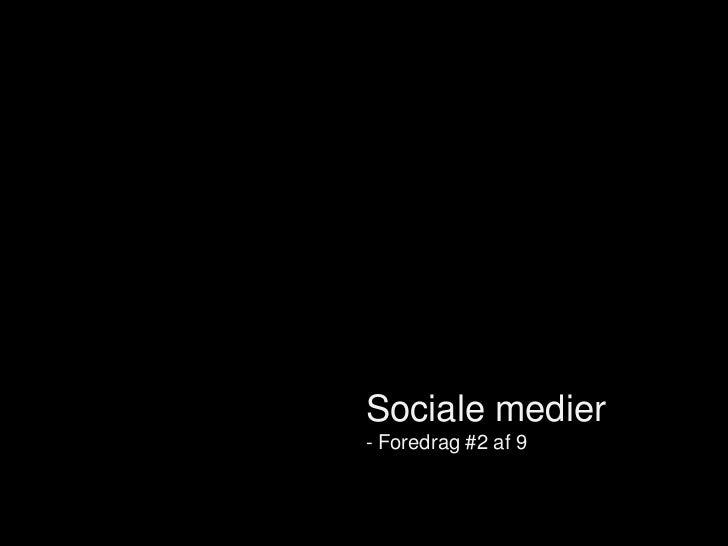 Sociale medier- Foredrag #2 af 9