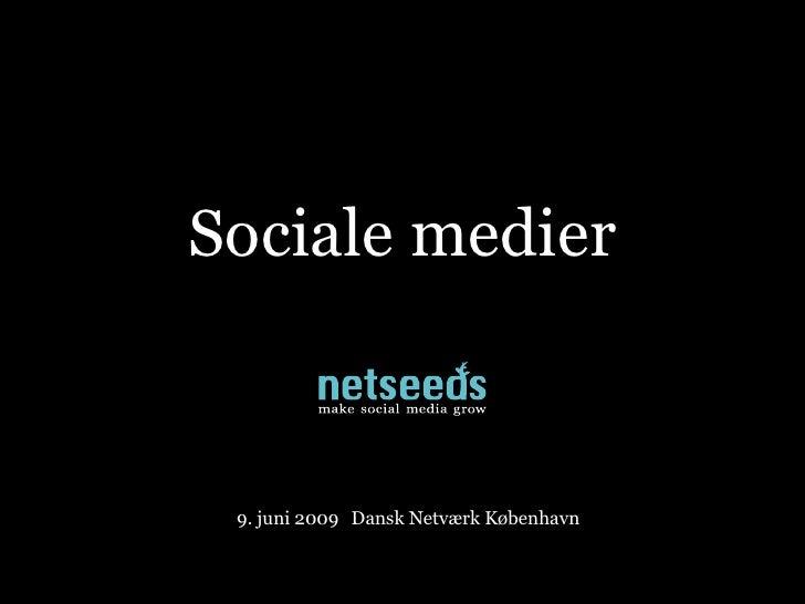 Sociale medier     9. juni 2009 Dansk Netværk København