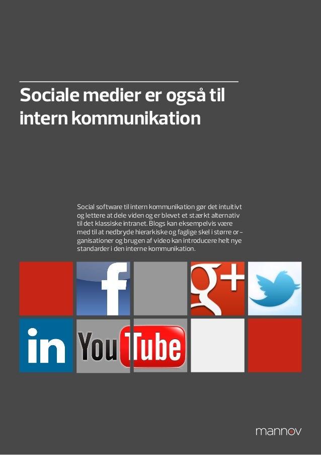 Sociale medier er også tilintern kommunikation       Social software til intern kommunikation gør det intuitivt       og l...