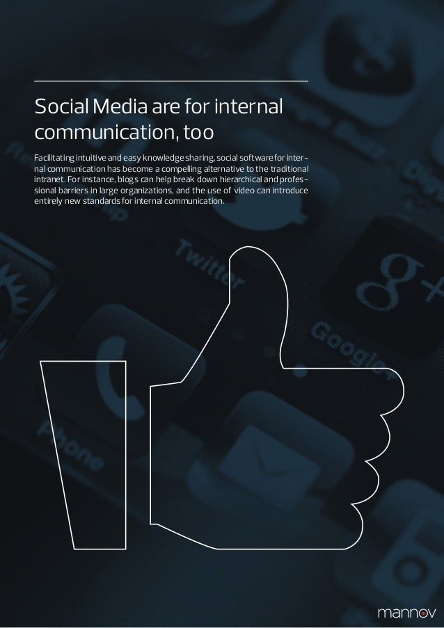 Social Media are for internalcommunication, tooFacilitating intuitive and easy knowledge sharing, social software for inte...