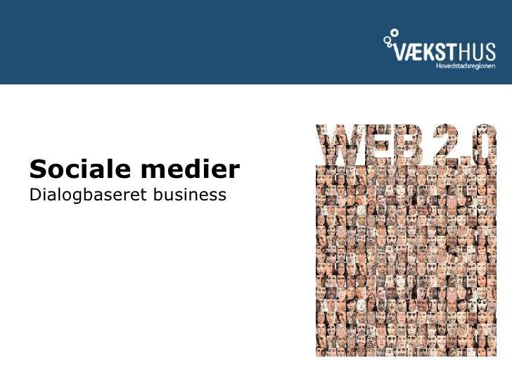 Sociale medier Dialogbaseret business<br />