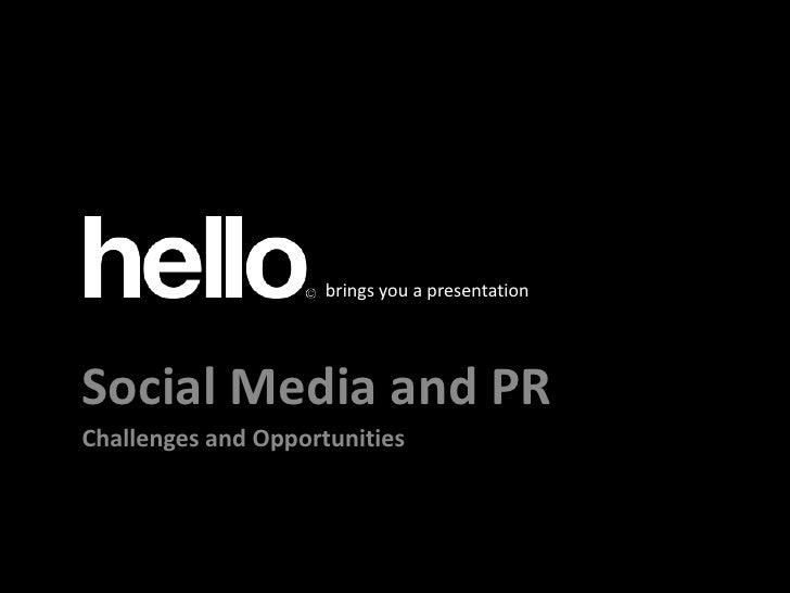 brings you a presentation<br />Klik for at redigere titeltypografi i masteren<br />Social Media and PR<br />Challenges and...