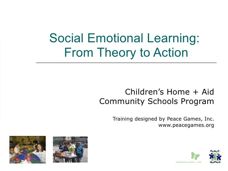Social Emotional Learning:  From Theory to Action Children's Home + Aid Community Schools Program Training designed by Pea...