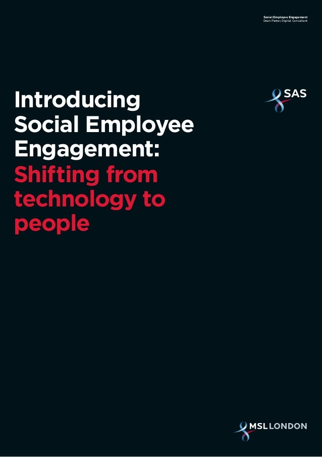 Introducing Social Employee Engagement: Shifting from technology to people Social Employee Engagement Dean Parker, Digital...