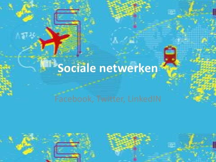 Sociale netwerkenFacebook, Twitter, LinkedIN