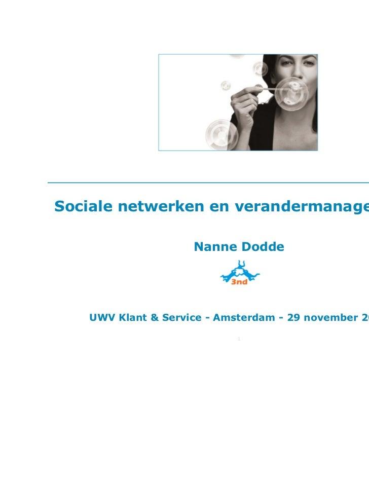 Sociale netwerken en verandermanagement                    Nanne Dodde   UWV Klant & Service - Amsterdam - 29 november 201...