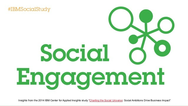 """#IBMSocialStudy  Insights from the 2014 IBM Center for Applied Insights study """"Charting the Social Universe: Social Ambiti..."""