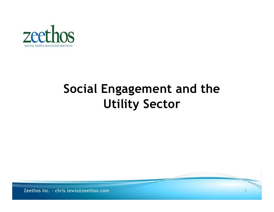 Social Engagement and the                        Utility SectorZeethos Inc. - chris.lewis@zeethos.com       1