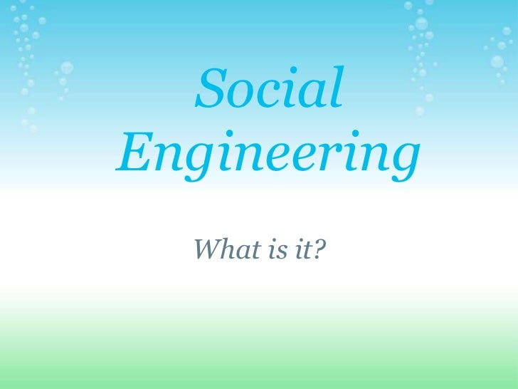 Social Engineering<br />What is it?<br />