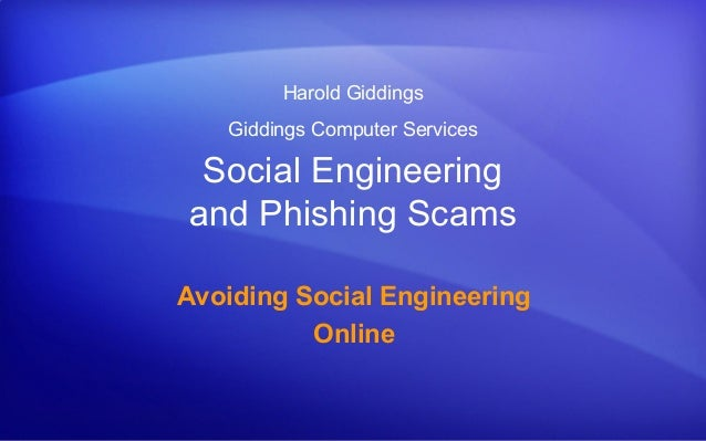 Harold Giddings Giddings Computer Services  Social Engineering and Phishing Scams Avoiding Social Engineering Online