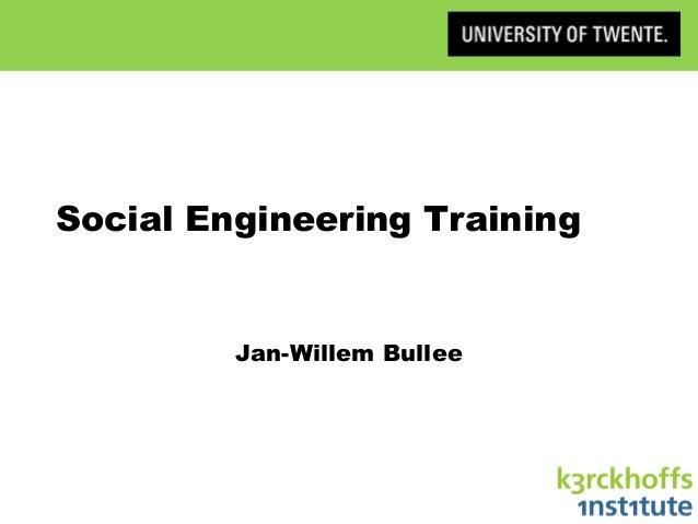 Social Engineering Training Jan-Willem Bullee