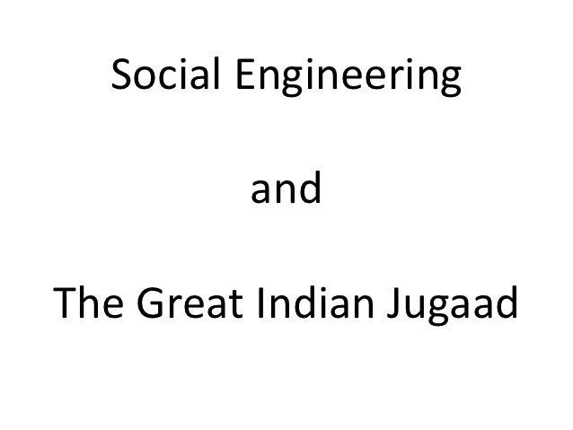 Social Engineering         andThe Great Indian Jugaad