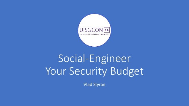 Social-Engineer Your Security Budget Vlad Styran