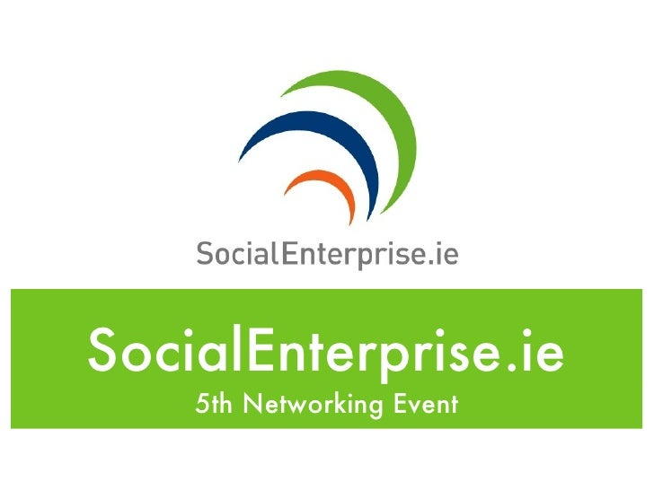 SocialEnterprise.ie    5th Networking Event