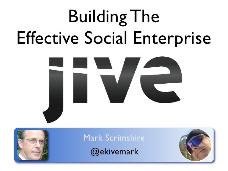 Building TheEffective Social Enterprise         Mark Scrimshire          @ekivemark