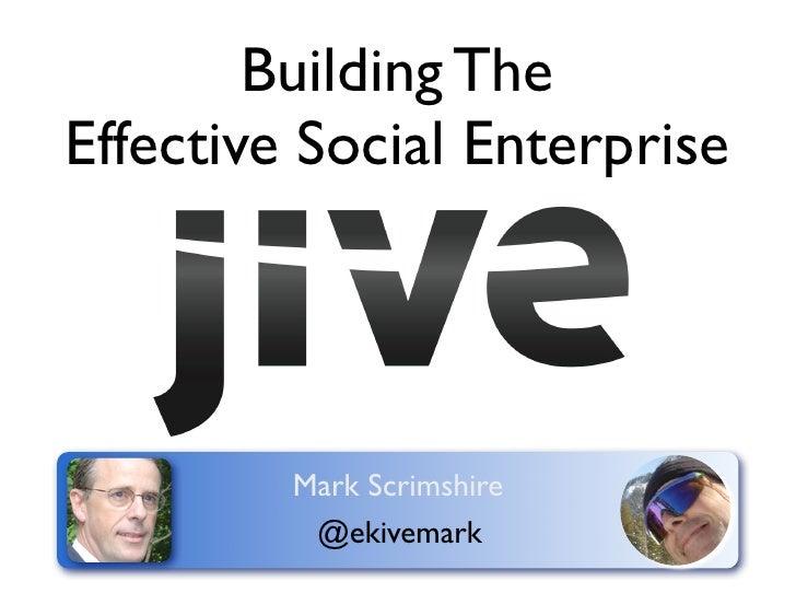 Building TheEffective Social Enterprise         Mark Scrimshire          @ekivemark