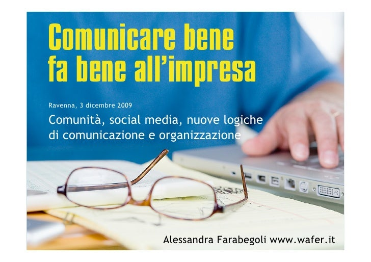 Ravenna, 3 dicembre 2009  Comunità, social media, nuove logiche di comunicazione e organizzazione                         ...