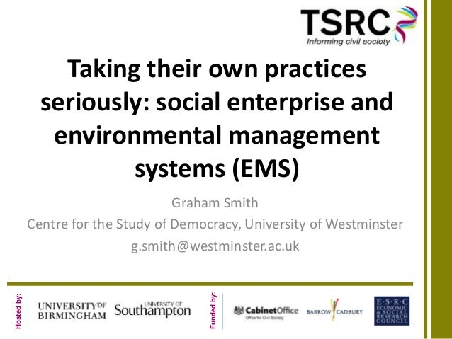 Taking their own practices               seriously: social enterprise and                environmental management         ...