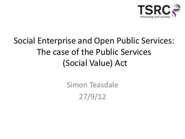 Social Enterprise and Open Public Services:       The case of the Public Services             (Social Value) Act          ...