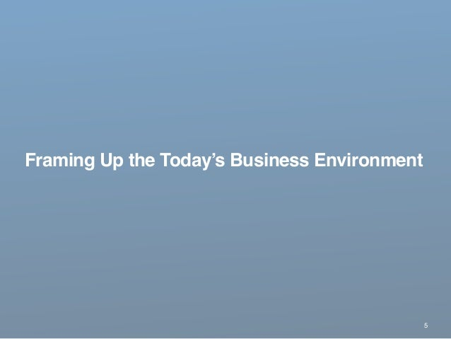 Framing Up the Today's Business Environment 5