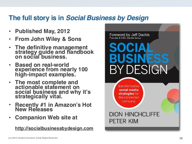 (cc) 2014 Creative Commons. Some Rights Reserved. The full story is in Social Business by Design • Published May, 2012 • F...