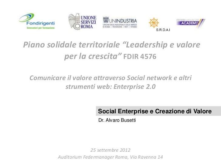 """Piano solidale territoriale """"Leadership e valore           per la crescita"""" FDIR 4576 Comunicare il valore attraverso Soci..."""
