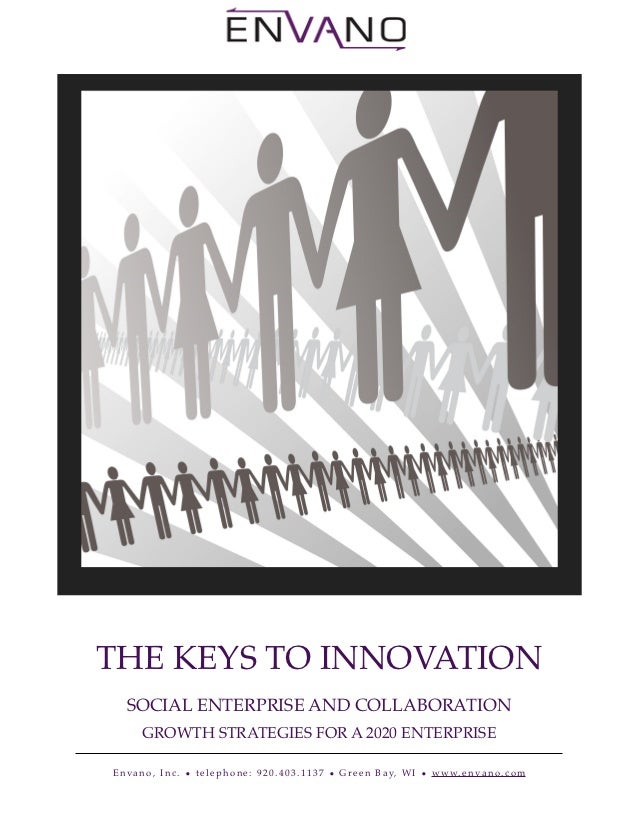 !   !         !          !    THE KEYS TO INNOVATION           SOCIAL ENTERPRISE AND COLLABORATION                  GROWTH...
