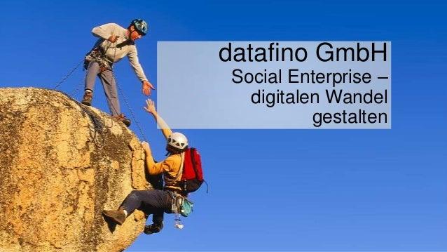 datafino GmbHSocial Enterprise –digitalen Wandelgestalten