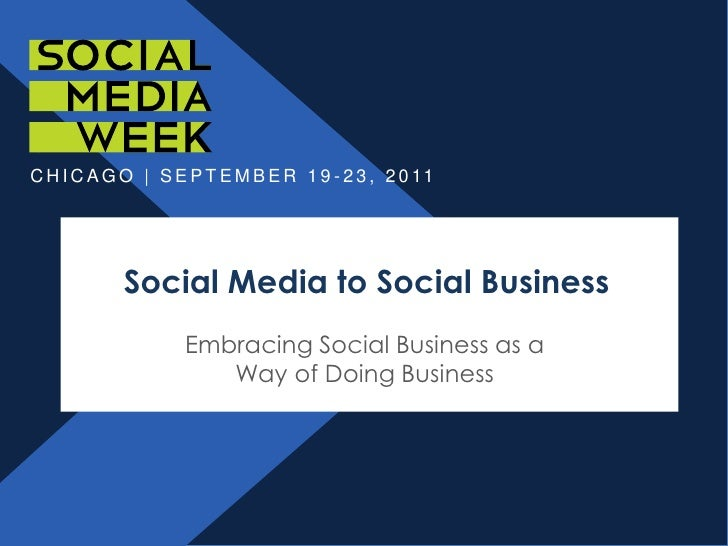 Social Media to Social Business<br />Embracing Social Business as a Way of Doing Business<br />