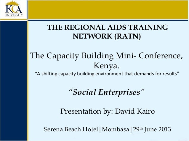 """THE REGIONAL AIDS TRAINING NETWORK (RATN) The Capacity Building Mini- Conference, Kenya. """"A shifting capacity building env..."""