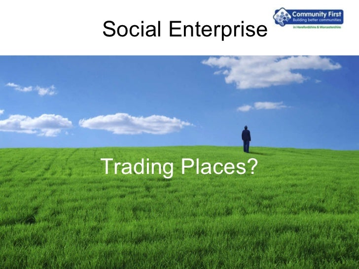 Social Enterprise Trading Places?