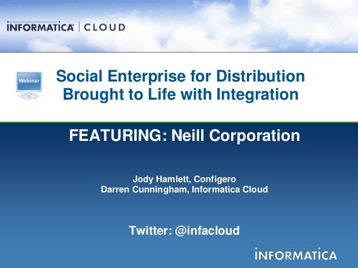 Social Enterprise for Distribution Brought to Life with Integration FEATURING: Neill Corporation             Jody Hamlett,...