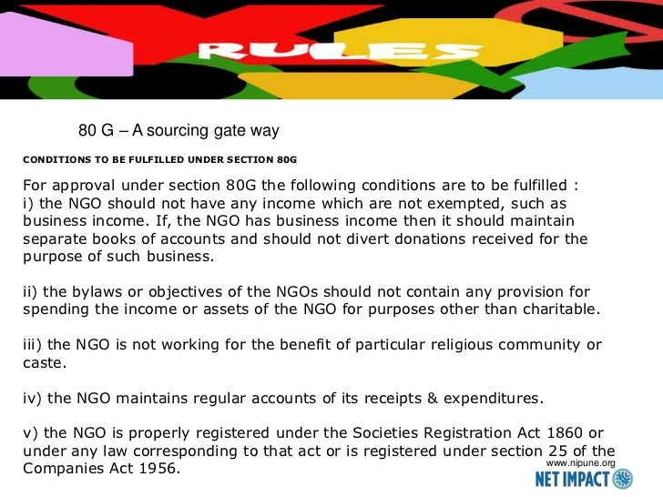 80 G – A sourcing gate wayCONDITIONS TO BE FULFILLED UNDER SECTION 80GFor approval under section 80G the following conditi...