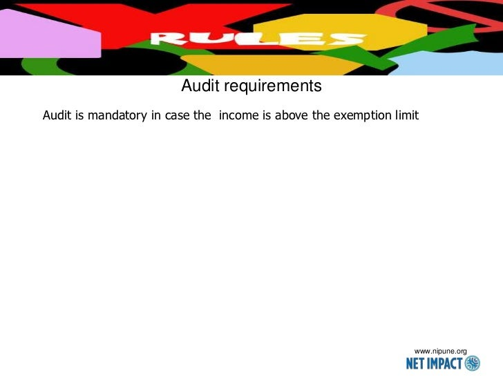 Audit requirementsAudit is mandatory in case the income is above the exemption limit                                      ...