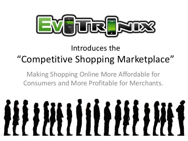 "Introduces the""Competitive Shopping Marketplace""  Making Shopping Online More Affordable for Consumers and More Profitable..."