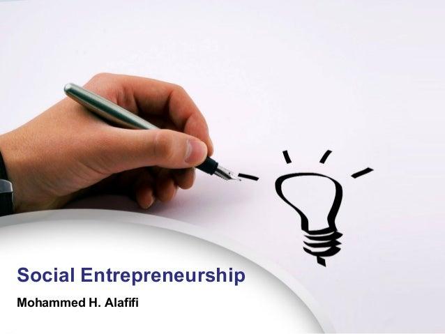 Social Entrepreneurship Mohammed H. Alafifi