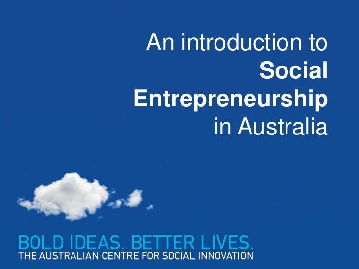 An introduction to             SocialEntrepreneurship        in Australia