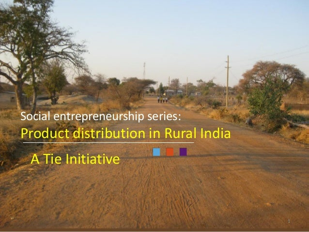 Social entrepreneurship series: Product distribution in Rural India A Tie Initiative 1