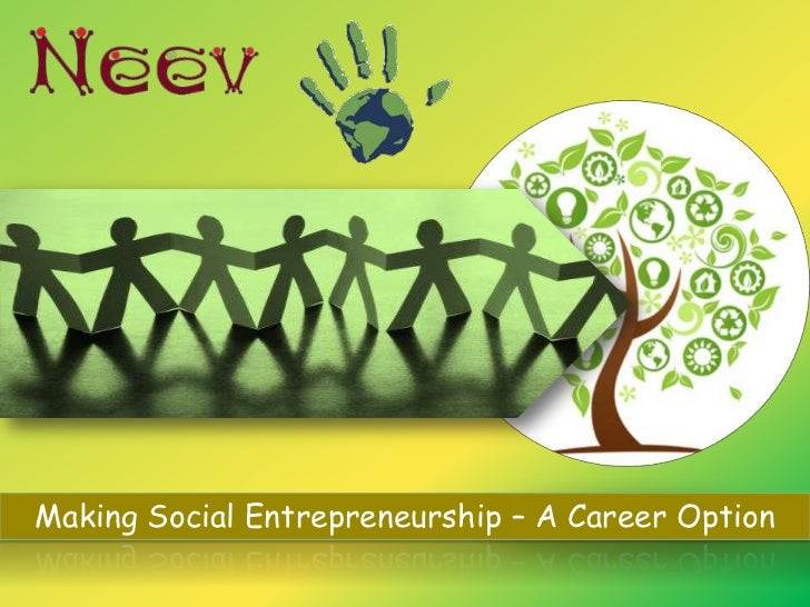 Making Social Entrepreneurship – A Career Option