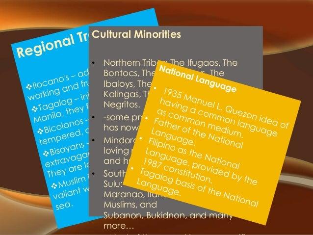 Cultural Minorities • Northern Tribes: The Ifugaos, The Bontocs, The Kankanays, The Ibaloys, The Tinguins, The Kalingas, T...