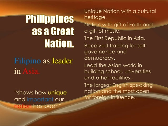 """Filipino as leader in Asia. """"shows how unique and important our nation has been""""  Unique Nation with a cultural heritage. ..."""