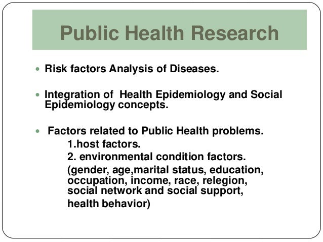 epidemiology and public health problems Epidemiology may also be considered the method of public health—a scientific  approach to studying disease and health problems epidemiology consists of.