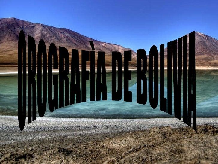 OROGRAFÌA DE BOLIVIA